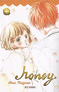 Honey, tome 4 par Amu Meguro
