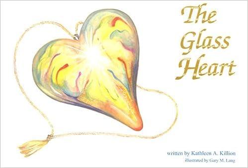 Glass Heart Kathleen A Killion 9780972306720 Amazon Books
