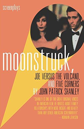 Moonstruck, Joe Versus the Volcano, and Five Corners : Screenplays (Screens Volcano)
