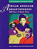 African American Breakthroughs, Jay P. Pederson and Jessie Carney Smith, 0810394960