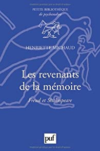 Les revenants de la mémoire. Freud et Shakespeare par Henriette Michaud
