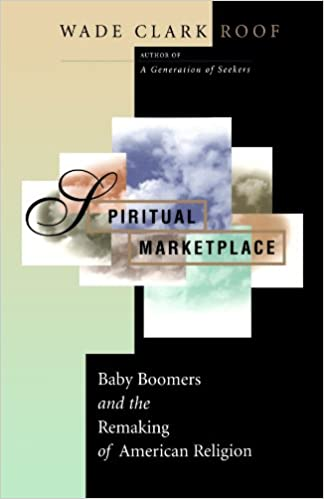 Amazon com: Spiritual Marketplace: Baby Boomers and the Remaking of