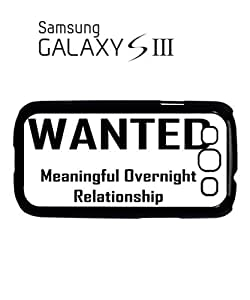 Wanted Meaningful Overnight Relationship Mobile Cell Phone Case Samsung Galaxy S3 Black by supermalls