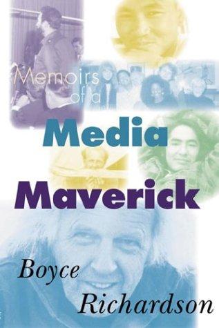 Memoirs of a Media Maverick