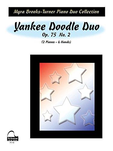 Yankee Doodle Duo, Op. 75 No. 2: Level 6, Sheet (Schaum Publications: Myra Brooks-Turner Piano Duet Collection)
