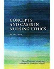 Concepts and Cases in Nursing Ethics - Fourth Edition