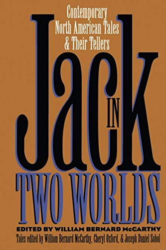 Jack in Two Worlds: Contemporary North American Tales and Their Tellers (Publications of the American Folklore Society)