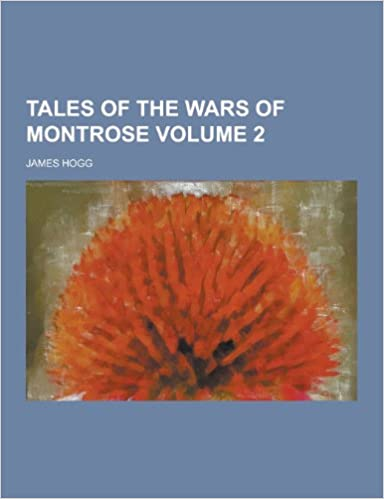 Tales of the Wars of Montrose Volume 2