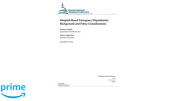 Hospital-Based Emergency Departments: Background and Policy ...