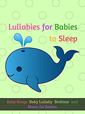 Lullabies for Babies to Sleep - Baby Songs, Baby Lullaby, Bedtime, Music for Babies