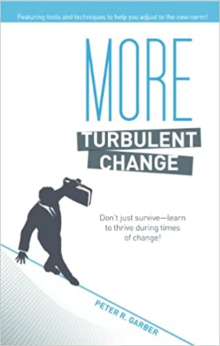 Read online More Turbulent Change: Don't just survive--learn to thrive in times of change! PDF