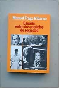 Espana, entre dos modelos de sociedad (Coleccion Textos