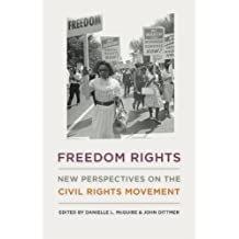Freedom Rights: New Perspectives on the Civil Rights Movement (Civil Rights and Struggle)