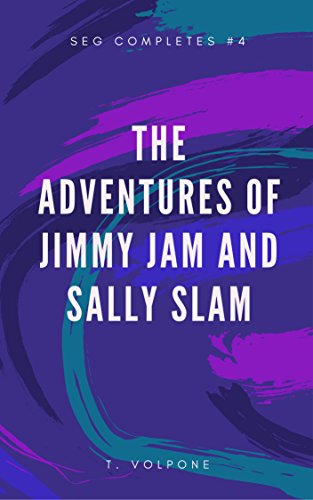 The Adventures of Jimmy Jam and Sally Slam.: #1 Bath Time Scam, #2 Bedtime Ka-blam, #3 Jimmy Meets Sally (SEG)