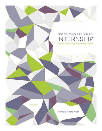 The Human Services Internship: Getting the Most from Your Experience (HSE 163 / 264 / 272 Clinical Experience Sequence)