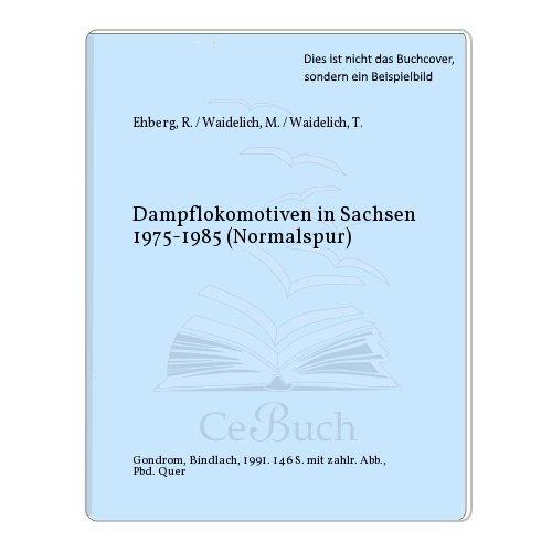 Dampflokomotiven In Sachsen. 1975 1985  Normalspur