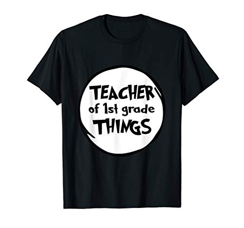 Teacher of 1st Grade Things Funny Tshirt]()