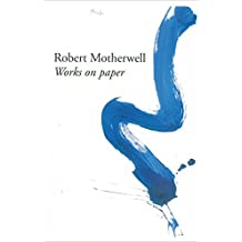 Robert Motherwell: Works on Paper