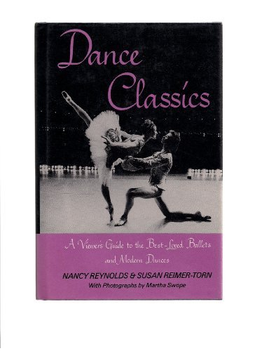 Dance Classics: A Viewer's Guide To The Best-loved Ballets And Modern Dances