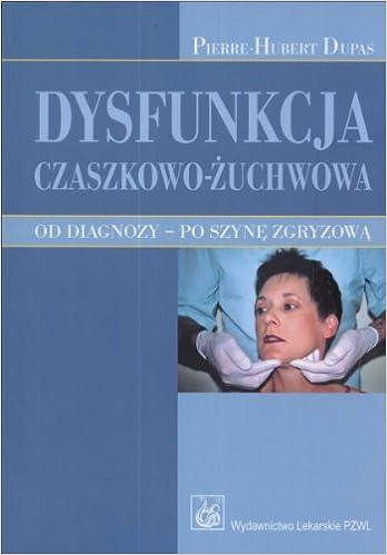 Dysfunkcja czaszkowo-zuchwowa. Od diagnozy - po szyne zgryzowa