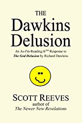 The Dawkins Delusion: an As-I'm-Reading-It Response to The God Delusion