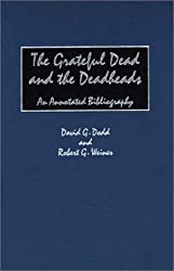 The Grateful Dead and the Deadheads: An Annotated Bibliography (Music Reference Collection)
