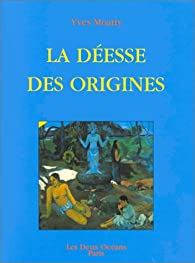 La Déesse des origines par Yves Moatty