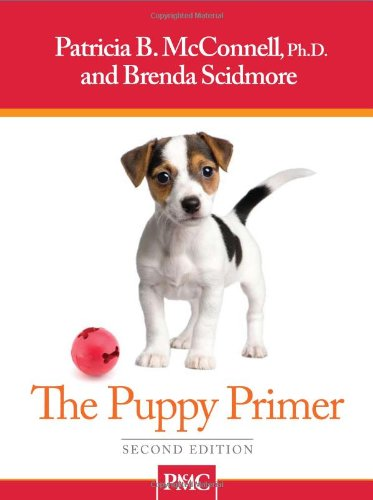 The Puppy Primer by Brenda Scidmore Patricia B McConnell Ph D