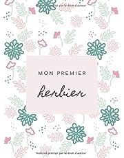 Mon premier herbier: Cahier HERBIER pour coller des feuilles, des plantes ou des fleurs | Pour les enfants de la maternelle à la primaire. | 4 à 10 ans | Format idéal pour coller les trouvailles, 21 x 29,7 cm.