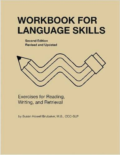 Workbook for Language Skills: Exercises for Reading, Writing, and Retrieval, Second Edition, Revised and Updated (William Beaumont Hospital Series in Speech and Language Pathology)