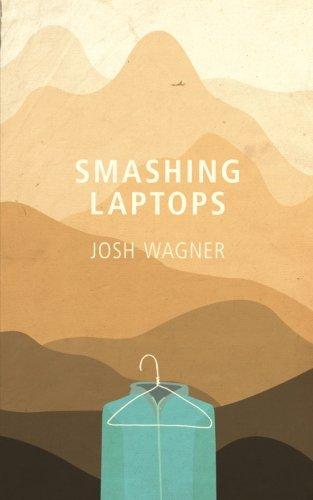 Smashing Laptops: A Nomad's Romance
