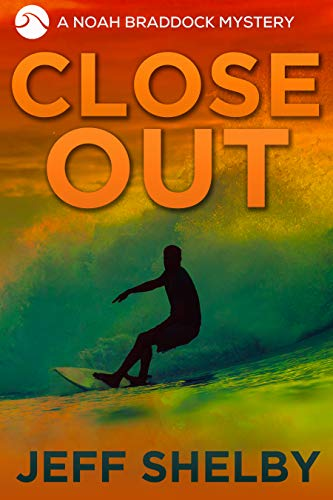 Close Out (Noah Braddock Mysteries Book 8)