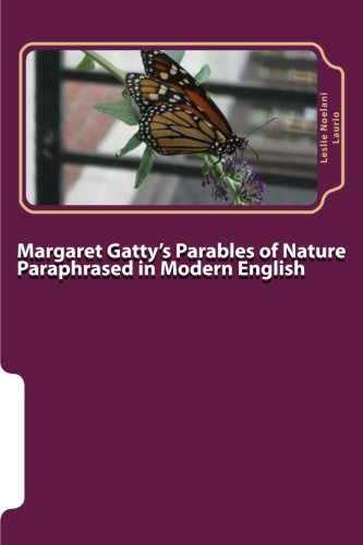 Margaret Gatty's Parables of Nature Paraphrased in Modern English