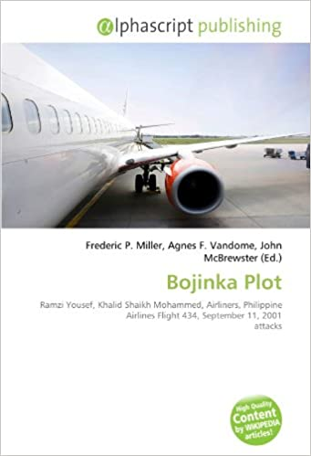Bojinka Plot: Ramzi Yousef, Khalid Shaikh Mohammed, Airliners, Philippine Airlines Flight 434, September 11, 2001 attacks: Amazon.es: Miller, Frederic P, Vandome, Agnes F, McBrewster, John: Libros en idiomas extranjeros