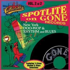 Spotlite on Gone Records Vol. 2: New York Doo-Wop & Rhythm and Blues