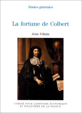 la-fortune-de-colbert-histoire-economique-et-financiere-de-la-france-french-edition