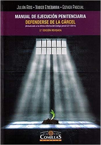 Manual De Ejecución Penitenciaria. Defenderse De La Carcel por Aa.vv. epub