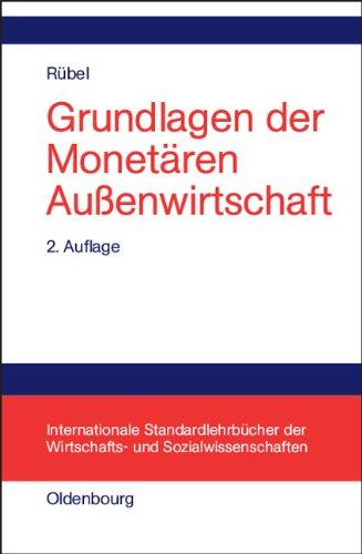 Grundlagen der Monetären Außenwirtschaft Gebundenes Buch – 9. Februar 2005 Gerhard Rübel 3486576992 MAK_MNT_9783486576993 Volkswirtschaft
