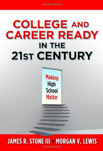 (College and Career Ready in the 21st Century: Making High School Matter)