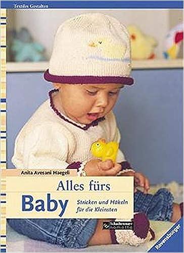 Alles Fürs Baby Stricken Und Häkeln Für Die Kleinsten Amazonde