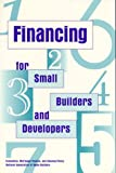 Financing for Small Builders and Developers, National Association of Home Builders Staff, 0867184086