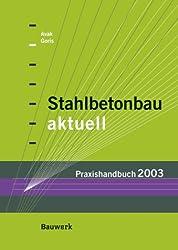 Stahlbetonbau aktuell - Praxishandbuch 2003
