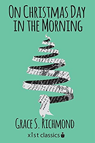 On Christmas Day In The Morning By Grace S Richmond