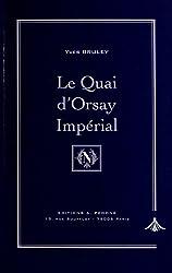 Le Quai d'Orsay impérial : Histoire du Ministère des Affaires étrangères sous Napoléon III