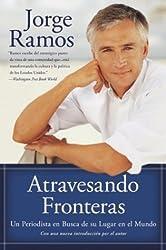 [ ATRAVESANDO FRONTERAS: UN PERIODISTA EN BUSCA DE SU LUGAR EN EL MUNDO (SPANISH) ] BY Ramos, Jorge del Rayo ( AUTHOR )Sep-02-2003 ( Paperback )