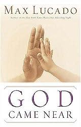 GOD CAME NEAR BY (LUCADO, MAX) PAPERBACK