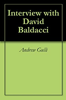 Amazon.com: Interview with David Baldacci eBook: Andrew Gulli: Kindle Store