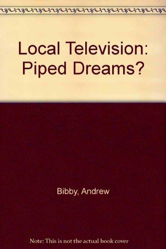 Local Television: Piped Dreams?