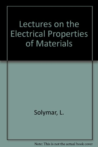 Lectures on the Electrical Properties of Materials