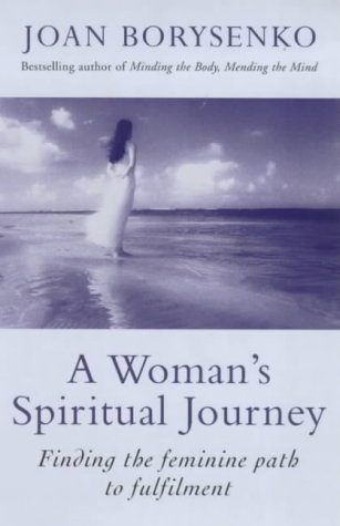 Download A Woman's Spiritual Journey: Finding the Feminine Path to Fulfilment PDF